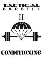 Tactical Barbell II: Conditioning af K. Black