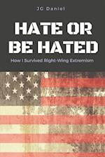 Hate or Be Hated