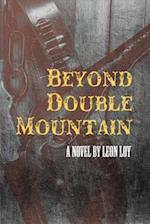 Beyond Double Mountain af Leon Loy