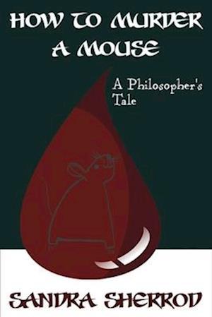 Bog, paperback How to Murder a Mouse af Sandra Sherrod
