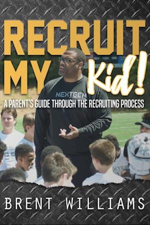 Recruit My Kid! af Brent Williams