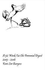 A 52 Week Tai Chi Perennial Digest