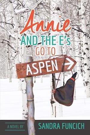 Bog, paperback Annie and the E's Go to Aspen af Sandra Funcich