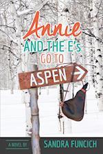 Annie and the E's Go to Aspen af Sandra Funcich