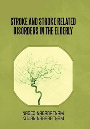 Stroke and Stroke Related Disorders in the Elderly af Nages Nagaratnam