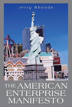 The American Enterprise Manifesto af Jerry Rhoads