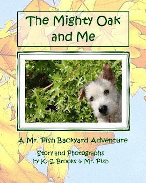 Bog, paperback The Mighty Oak and Me af K. S. Brooks, MR Pish