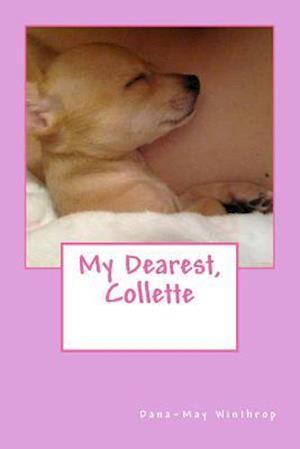 My Dearest, Collette af Dana-May Winthrop