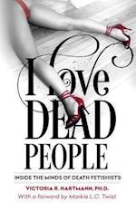 I Love Dead People