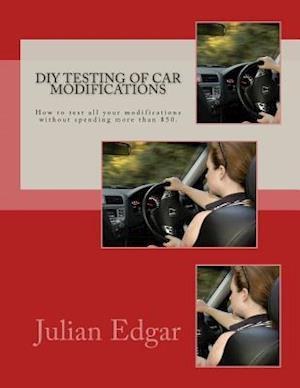 DIY Testing of Car Modifications af Julian Edgar