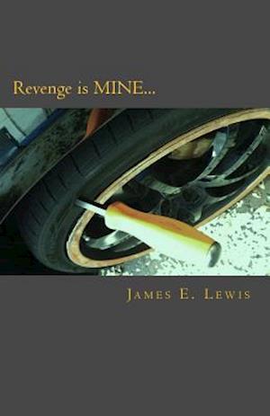 Revenge Is Mine... af James E. Lewis