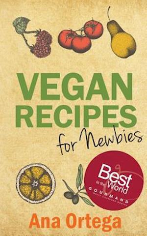 Vegan Recipes for Newbies af Ana Ortega