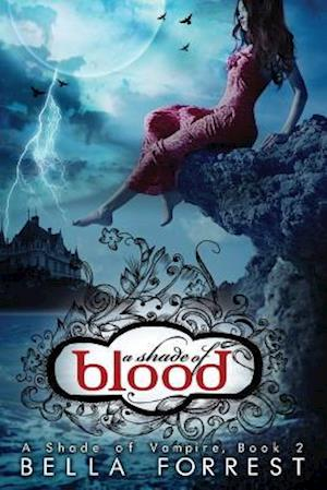 A Shade of Blood af Bella Forrest