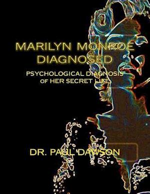 Marilyn Monroe Diagnosed af Paul Dawson, Dr Paul Dawson
