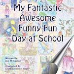 My Fantastic Awesome Funny Fun Day at School af Joel M. Caplan