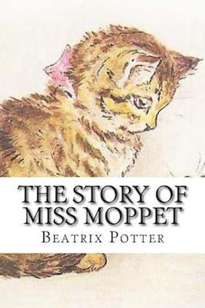 The Story of Miss Moppet af Beatrix Potter