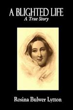 A Blighted Life af Rosina Bulwer Lytton