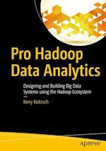 Pro Hadoop Data Analytics