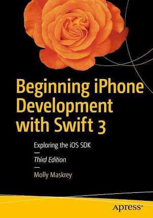 Bog, paperback Beginning iPhone Development with Swift 3 af Molly K. Maskrey