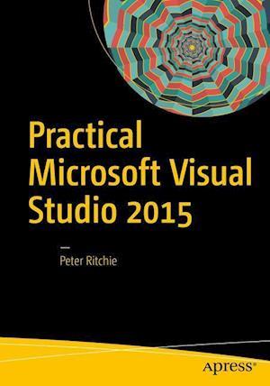 Bog, paperback Practical Microsoft Visual Studio af Peter Ritchie