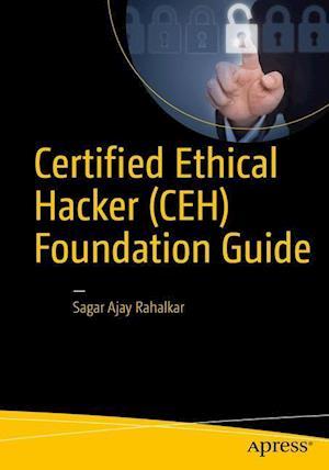 Bog, paperback Certified Ethical Hacker (CEH) Foundation Guide af Sagar Rahalkar