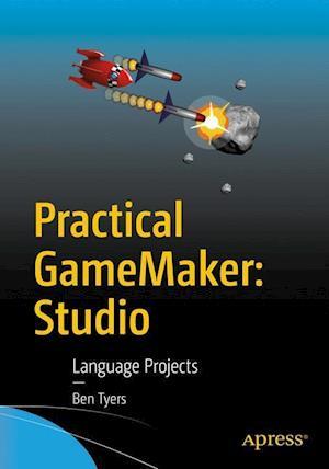 Bog, paperback Practical Gamemaker af Ben Tyers