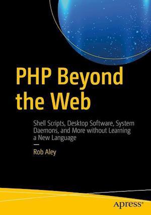 Bog, paperback PHP Beyond the Web af Robert Aley