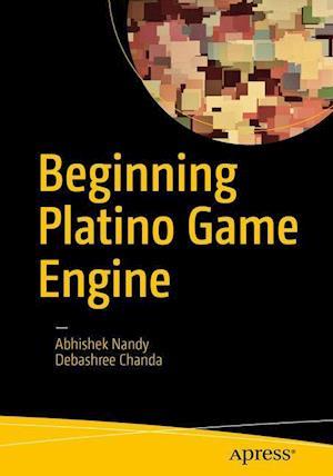 Bog, paperback Beginning Platino Game Engine af Abhishek Nandy