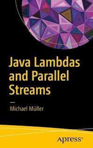 Bog, paperback Java Lambdas and Parallel Streams af Michael Muller