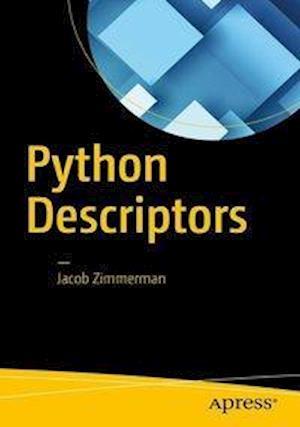 Bog, paperback Python Descriptors af Jacob Zimmerman