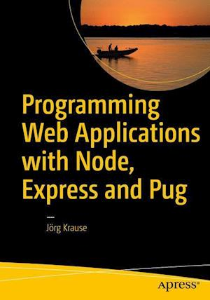 Bog, paperback Programming Web Applications with Node, Express and Pug af Jorg Krause