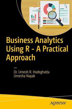 Bog, paperback Practical Business Analytics Using R af Umesh Hodeghatta Rao, Umesh Nayak