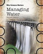 Managing Water (Why Science Matters Paperback)