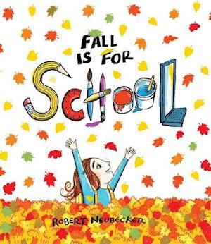 Bog, hardback Fall Is for School af Robert Neubecker