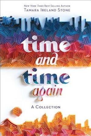 Bog, paperback Time and Time Again [Time Between Us & Time After Time Bind-Up] af Tamara Ireland Stone