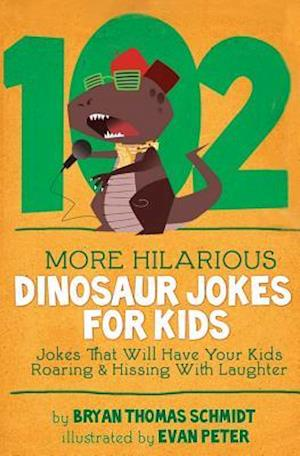 102 More Hilarious Dinosaur Jokes af Bryan Thomas Schmidt