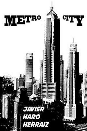 Metro City af Javier Haro Herraiz