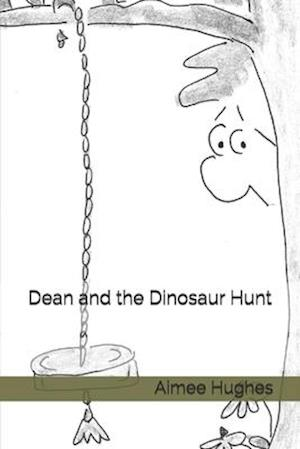 Dean and the Dinosaur Hunt af Aimee Hughes