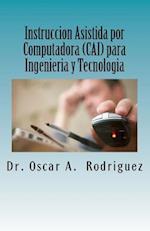 Instruccion Asistida Por Computadora (Cai) Para Ingenieria y Tecnologia