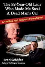 The 92-Year-Old Lady Who Made Me Steal a Dead Man's Car af Fred Schafer