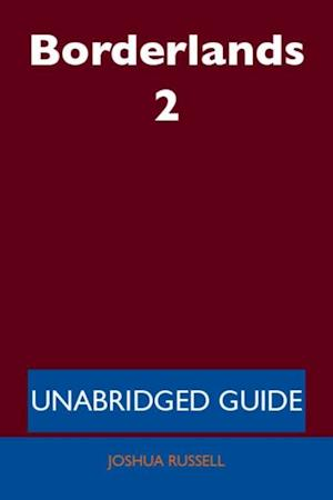 Borderlands 2 - Unabridged Guide af Joshua Russell