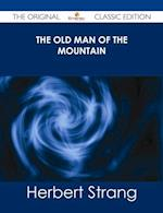 Old Man of the Mountain - The Original Classic Edition af Herbert Strang