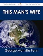 This Man's Wife - The Original Classic Edition af George Manville Fenn