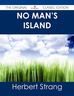 No Man's Island - The Original Classic Edition af Herbert Strang