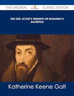 Girl Scout's Triumph or Rosanna's Sacrifice - The Original Classic Edition af Katherine Keene Galt