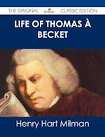 Life of Thomas a Becket - The Original Classic Edition af Henry Hart Milman