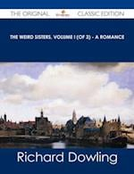 Weird Sisters, Volume I (of 3) - A Romance - The Original Classic Edition af Richard Dowling