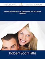 Mosstrooper - A Legend of the Scottish Border - The Original Classic Edition af Robert Scott Fittis