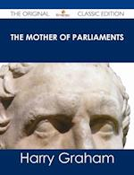 Mother of Parliaments - The Original Classic Edition af Harry Graham