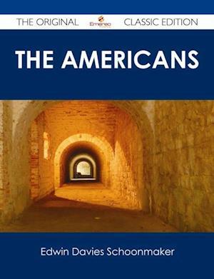 Americans - The Original Classic Edition af Edwin Davies Schoonmaker